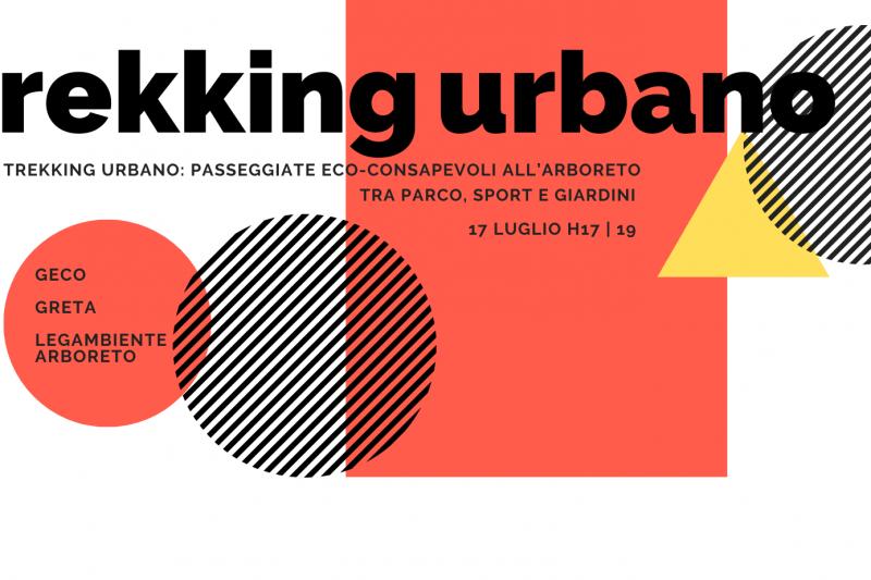 Trekking Urbano. Passeggiate eco-consapevoli all'Arboreto