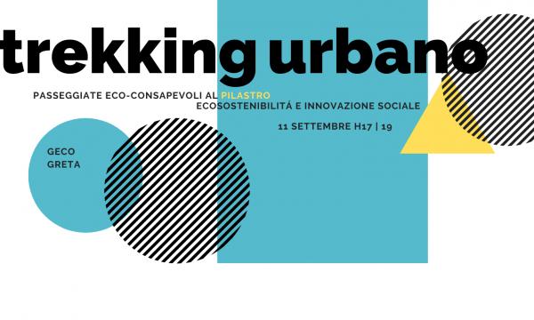 Trekking Urbano. Passeggiate eco-consapevoli al Pilastro